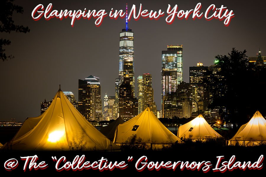 """PHOTO ESSAY: Glamping at the """"Collective"""" Governors Island New York City"""
