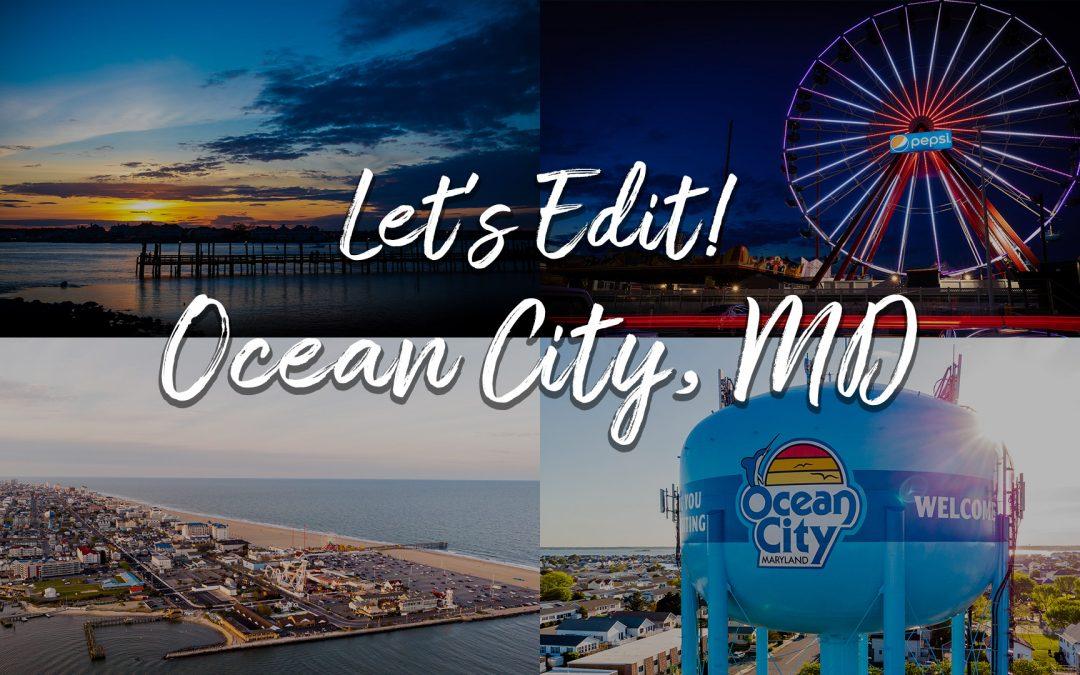 Let's Edit! Ocean City, Maryland USA. (Adobe Lightroom Classic tutorial).
